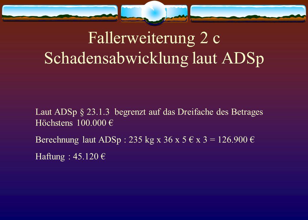 Fallerweiterung 2 c Schadensabwicklung laut ADSp