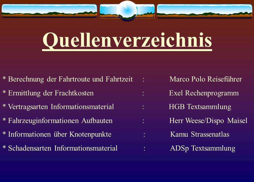 Quellenverzeichnis * Berechnung der Fahrtroute und Fahrtzeit : Marco Polo Reiseführer.