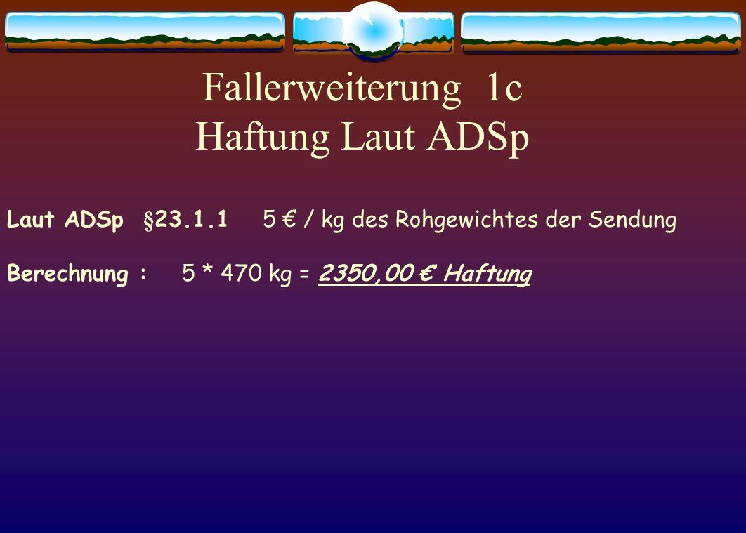Fallerweiterung 1c Haftung Laut ADSp