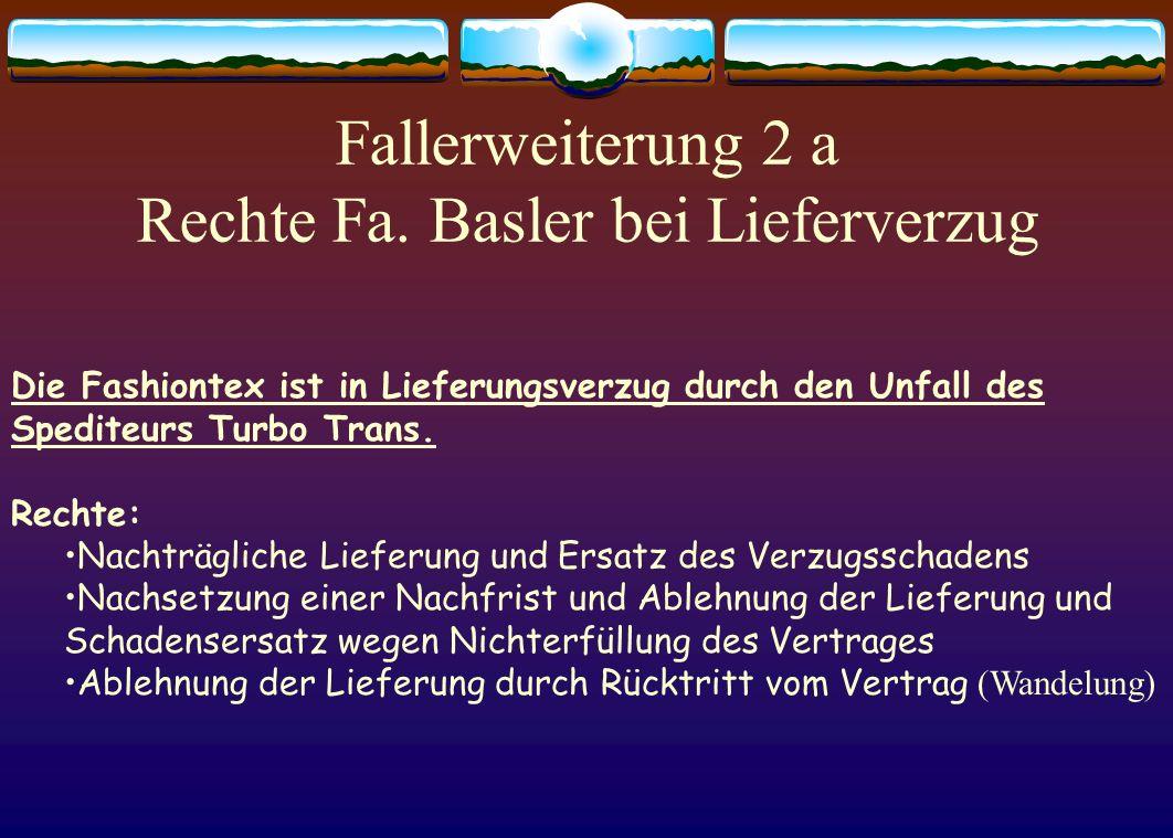 Fallerweiterung 2 a Rechte Fa. Basler bei Lieferverzug