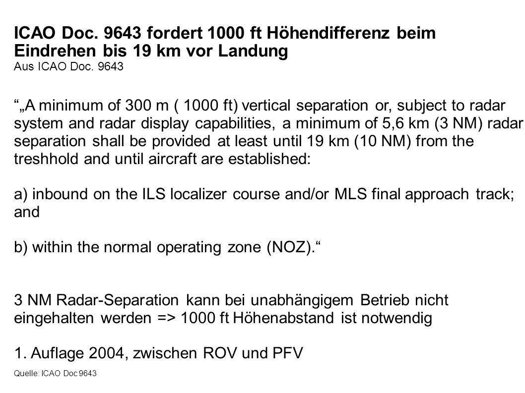 ICAO Doc. 9643 fordert 1000 ft Höhendifferenz beim Eindrehen bis 19 km vor Landung