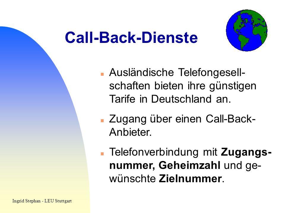 Call-Back-Dienste Ausländische Telefongesell-schaften bieten ihre günstigen Tarife in Deutschland an.