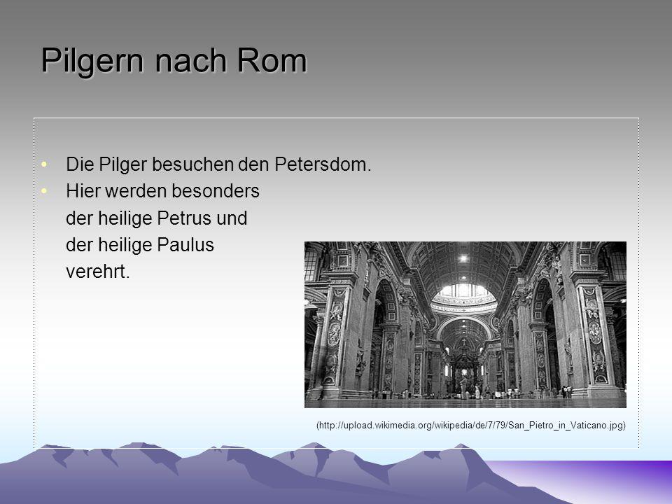 Pilgern nach Rom Die Pilger besuchen den Petersdom.