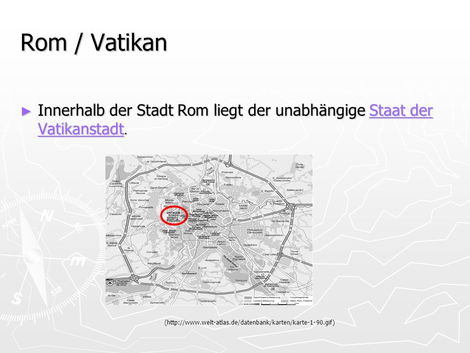 Rom / Vatikan Innerhalb der Stadt Rom liegt der unabhängige Staat der Vatikanstadt.