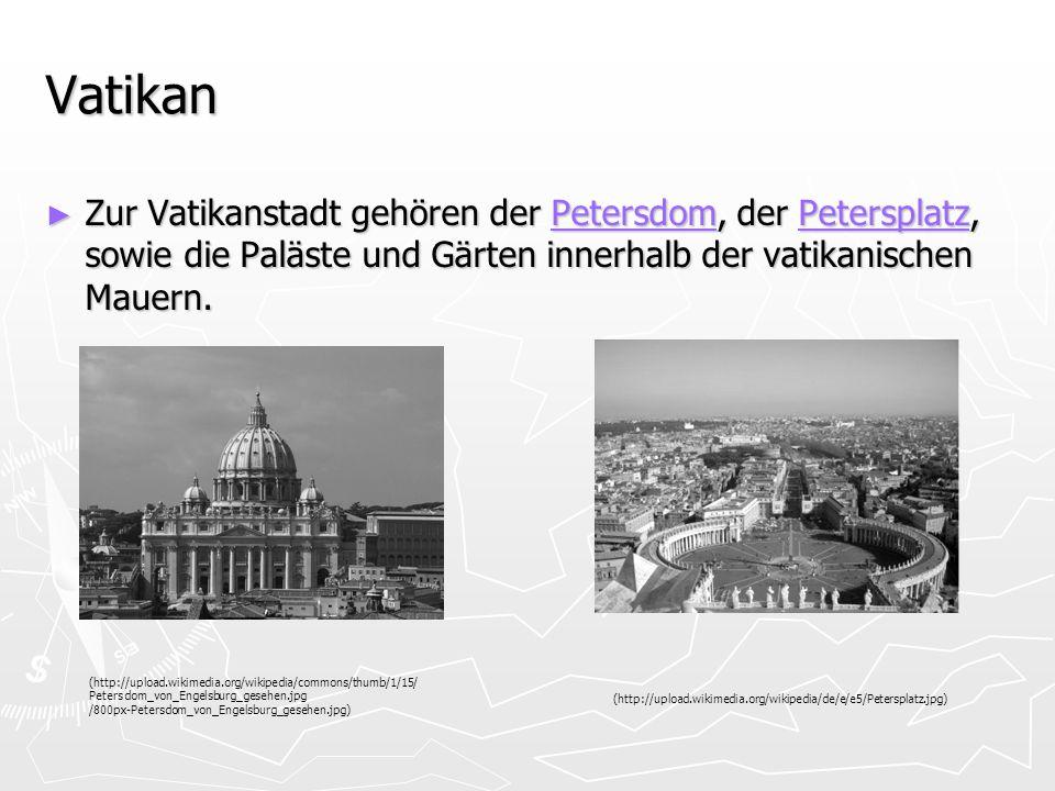 VatikanZur Vatikanstadt gehören der Petersdom, der Petersplatz, sowie die Paläste und Gärten innerhalb der vatikanischen Mauern.