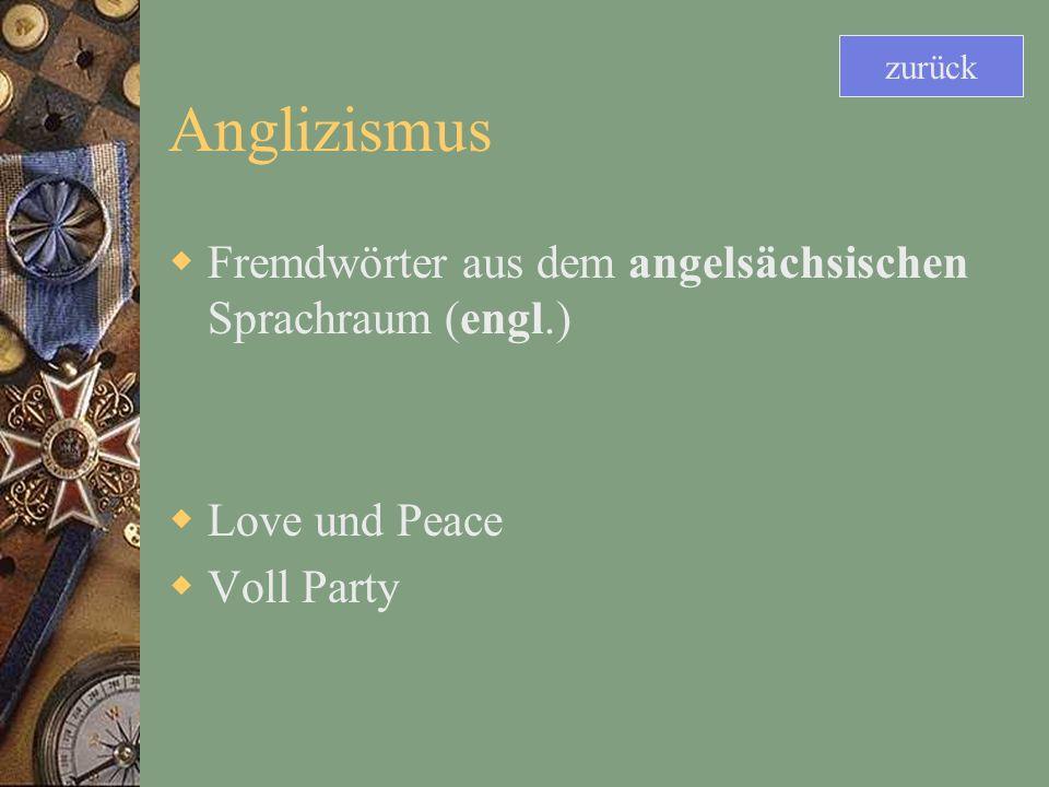 Anglizismus Fremdwörter aus dem angelsächsischen Sprachraum (engl.)