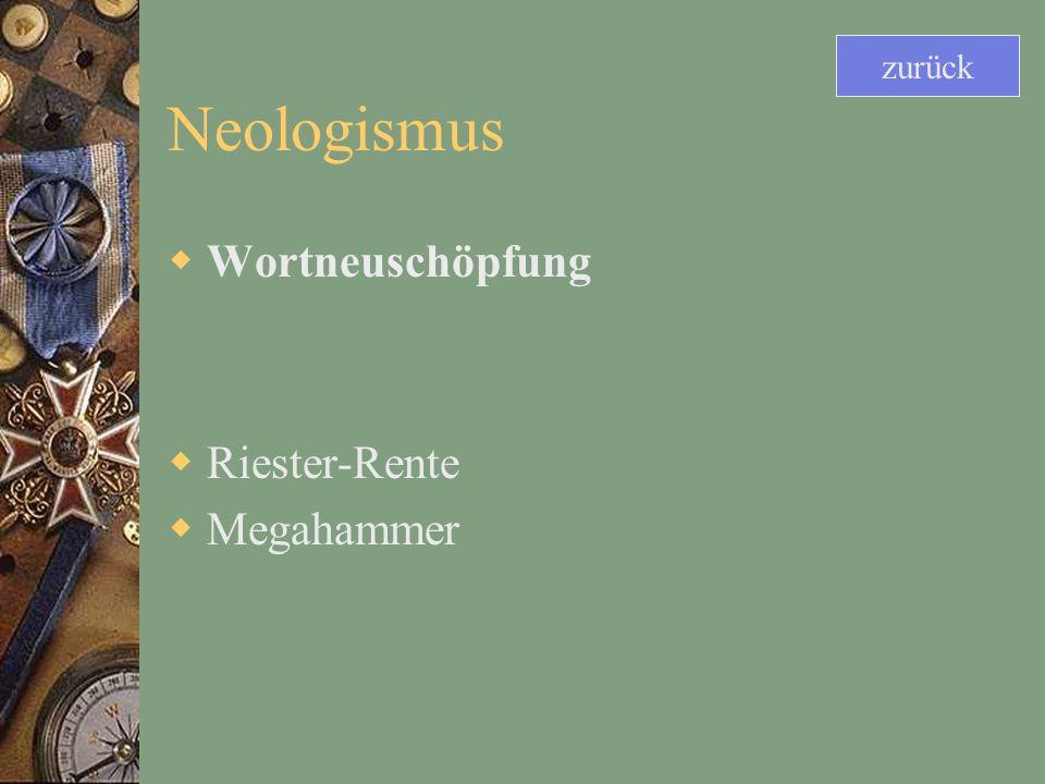 zurück Neologismus Wortneuschöpfung Riester-Rente Megahammer