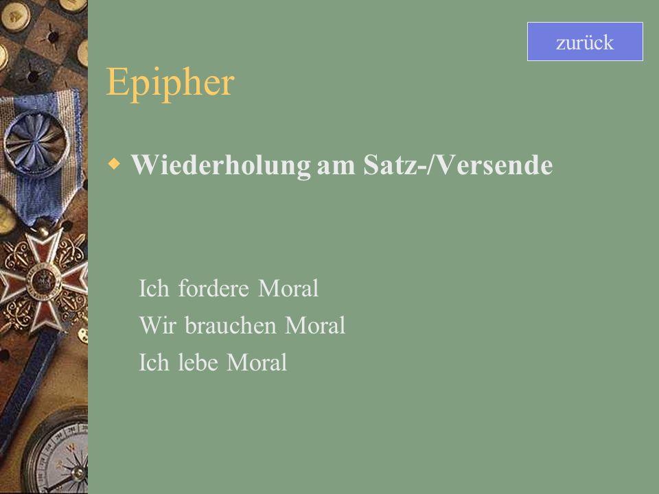 Epipher Wiederholung am Satz-/Versende Ich fordere Moral