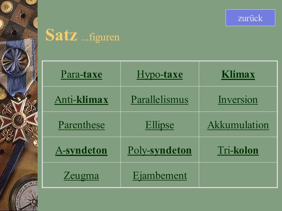 Satz ...figuren Para-taxe Hypo-taxe Klimax Anti-klimax Parallelismus