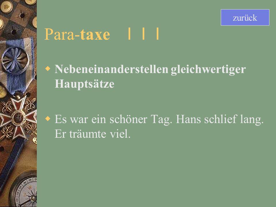Para-taxe I I I Nebeneinanderstellen gleichwertiger Hauptsätze