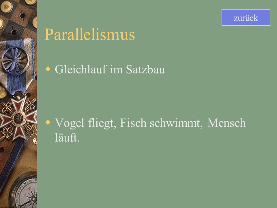 Parallelismus Gleichlauf im Satzbau