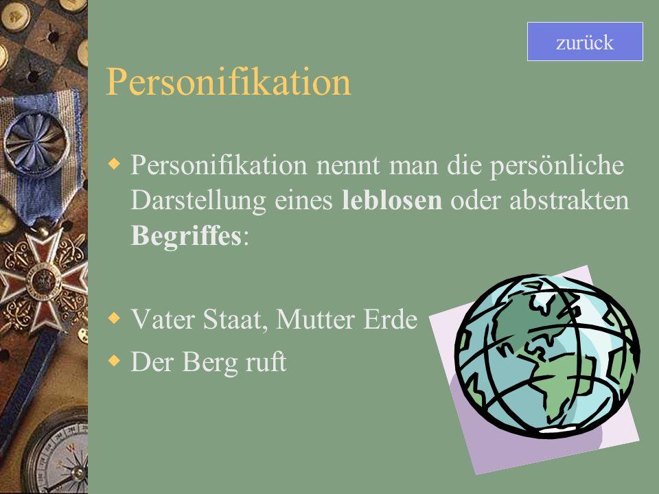 zurück Personifikation. Personifikation nennt man die persönliche Darstellung eines leblosen oder abstrakten Begriffes: