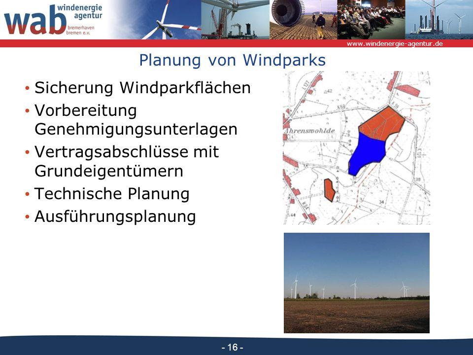 Planung von Windparks Sicherung Windparkflächen. Vorbereitung Genehmigungsunterlagen. Vertragsabschlüsse mit Grundeigentümern.