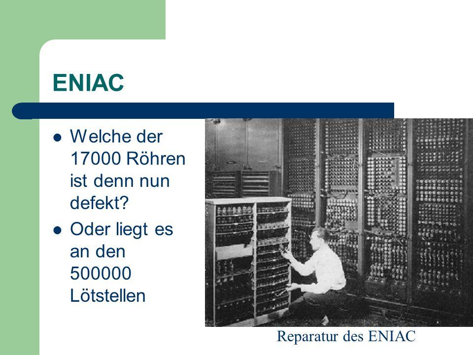 ENIAC Welche der 17000 Röhren ist denn nun defekt