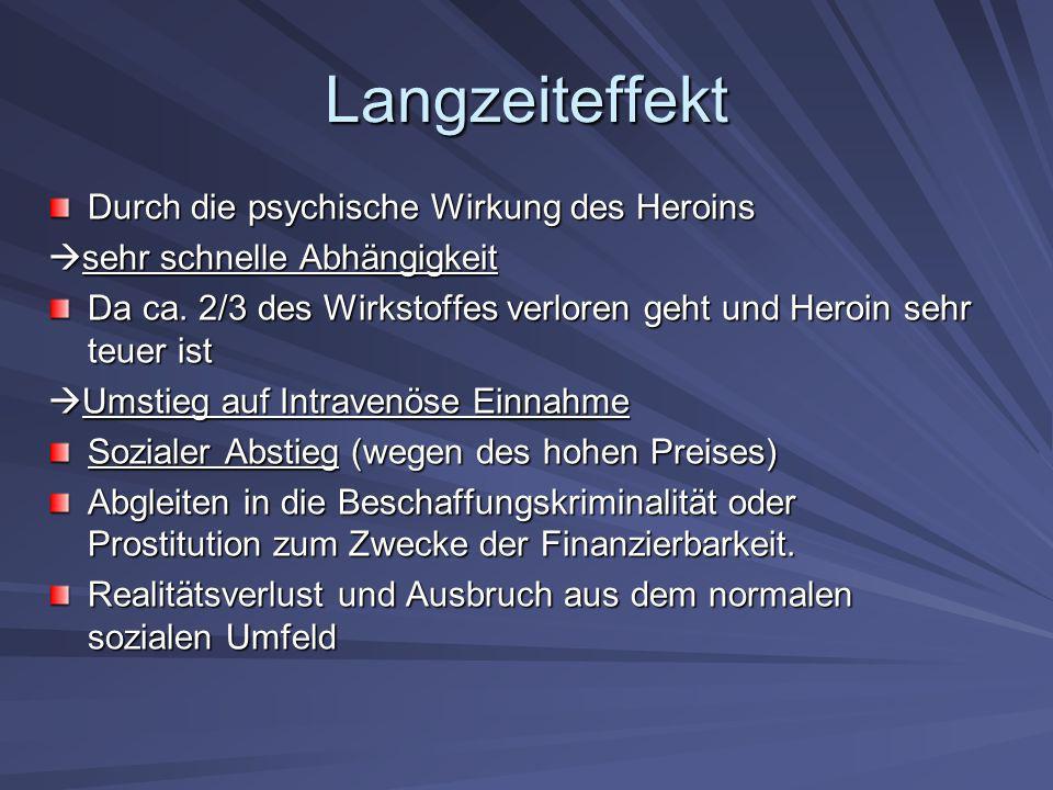 Langzeiteffekt Durch die psychische Wirkung des Heroins