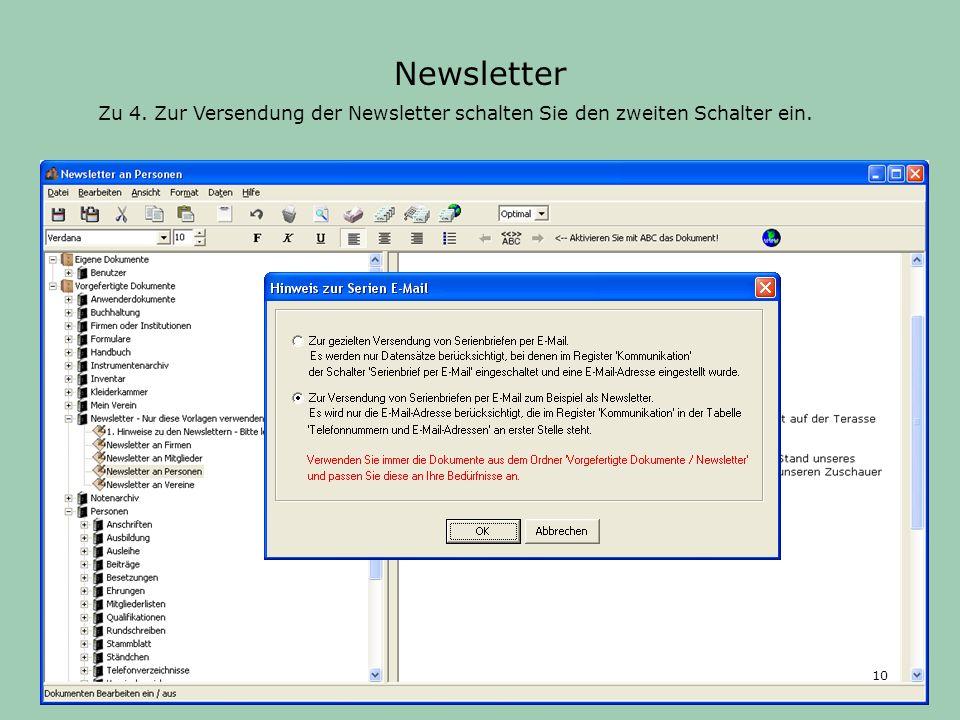 Newsletter Zu 4. Zur Versendung der Newsletter schalten Sie den zweiten Schalter ein. 10