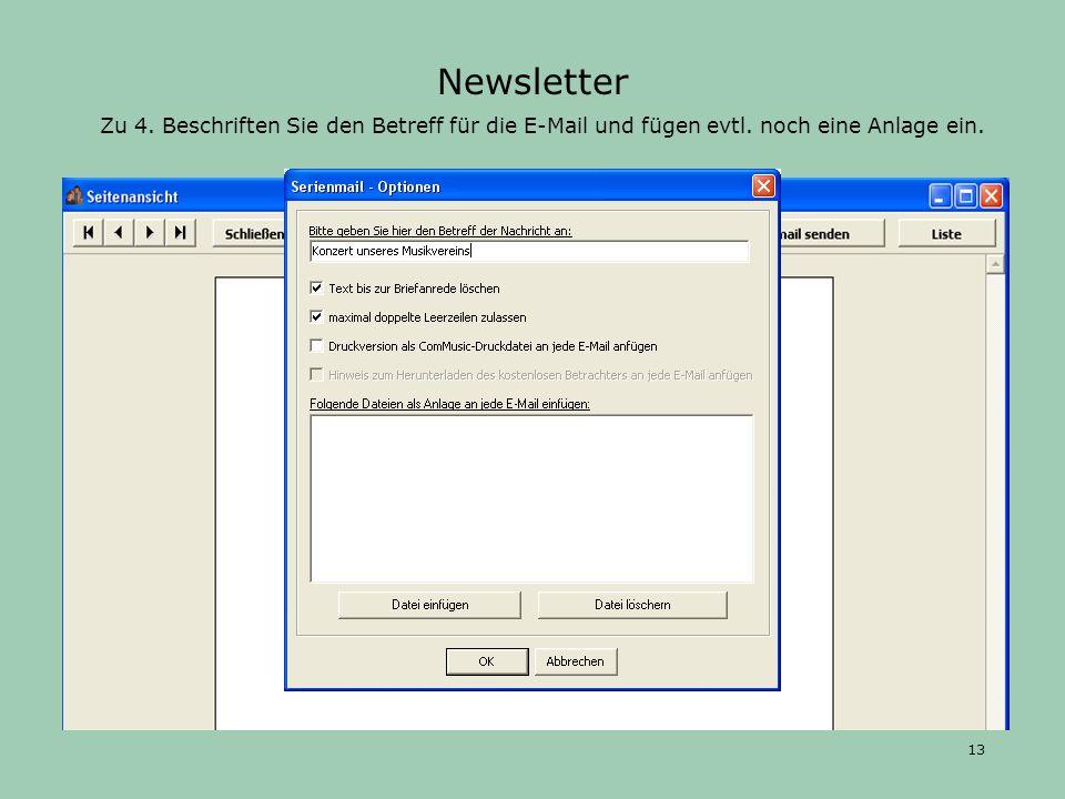 Newsletter Zu 4. Beschriften Sie den Betreff für die E-Mail und fügen evtl.