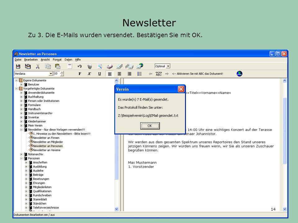 Newsletter Zu 3. Die E-Mails wurden versendet. Bestätigen Sie mit OK.