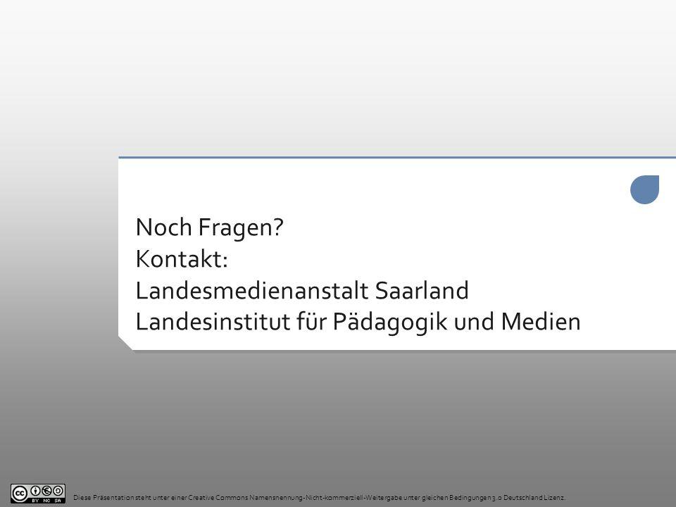 Noch Fragen Kontakt: Landesmedienanstalt Saarland Landesinstitut für Pädagogik und Medien