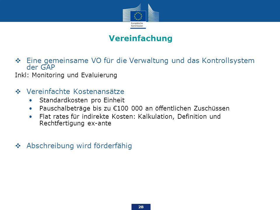 VereinfachungEine gemeinsame VO für die Verwaltung und das Kontrollsystem der GAP. Inkl: Monitoring und Evaluierung.