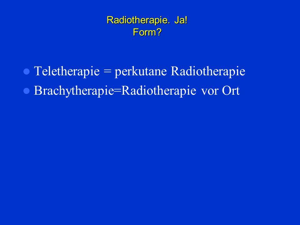 Teletherapie = perkutane Radiotherapie