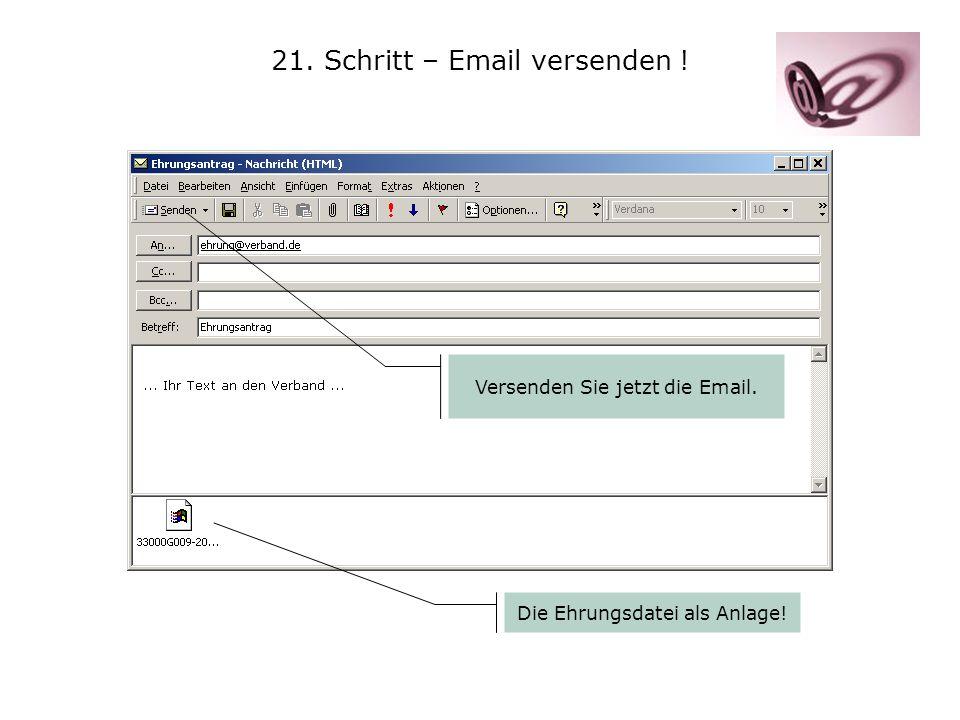 21. Schritt – Email versenden !