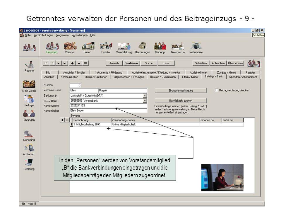 Getrenntes verwalten der Personen und des Beitrageinzugs - 9 -