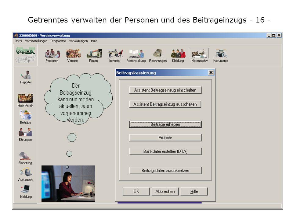 Getrenntes verwalten der Personen und des Beitrageinzugs - 16 -