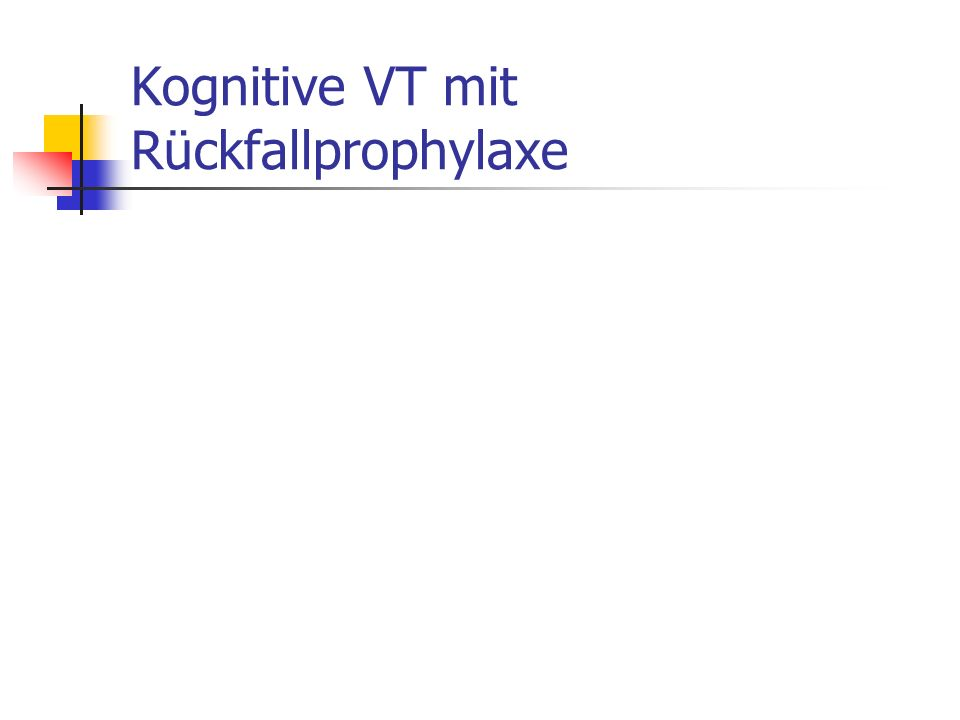 Kognitive VT mit Rückfallprophylaxe