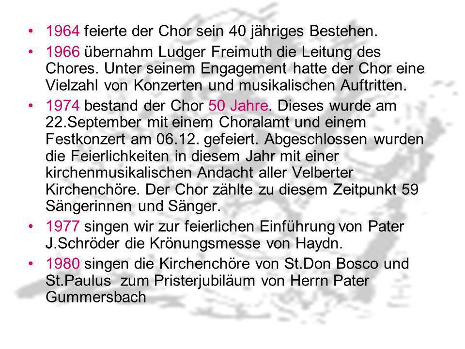 1964 feierte der Chor sein 40 jähriges Bestehen.
