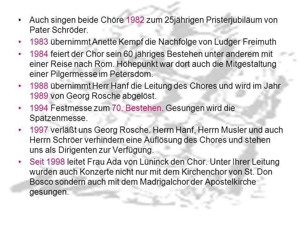 Auch singen beide Chöre 1982 zum 25jährigen Pristerjubiläum von Pater Schröder.