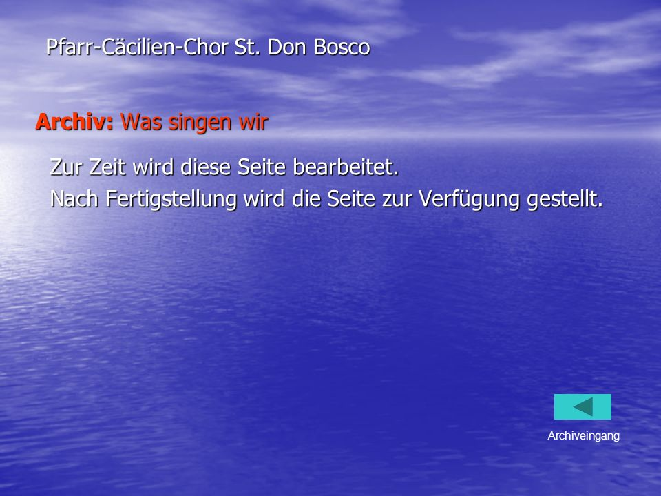 Archiv: Was singen wir Pfarr-Cäcilien-Chor St. Don Bosco