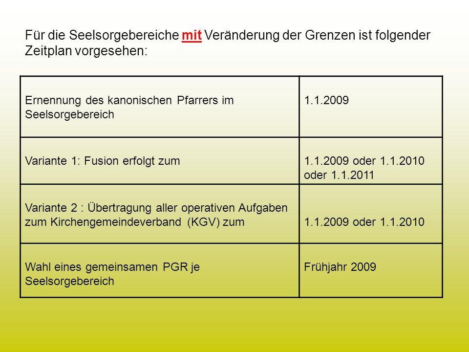 Für die Seelsorgebereiche mit Veränderung der Grenzen ist folgender Zeitplan vorgesehen: