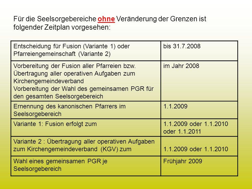 Für die Seelsorgebereiche ohne Veränderung der Grenzen ist folgender Zeitplan vorgesehen: