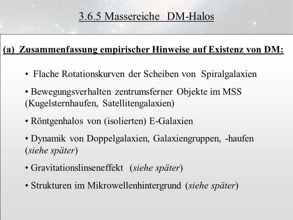 3.6.5 Massereiche DM-Halos 3.6.12. (a) Zusammenfassung empirischer Hinweise auf Existenz von DM: