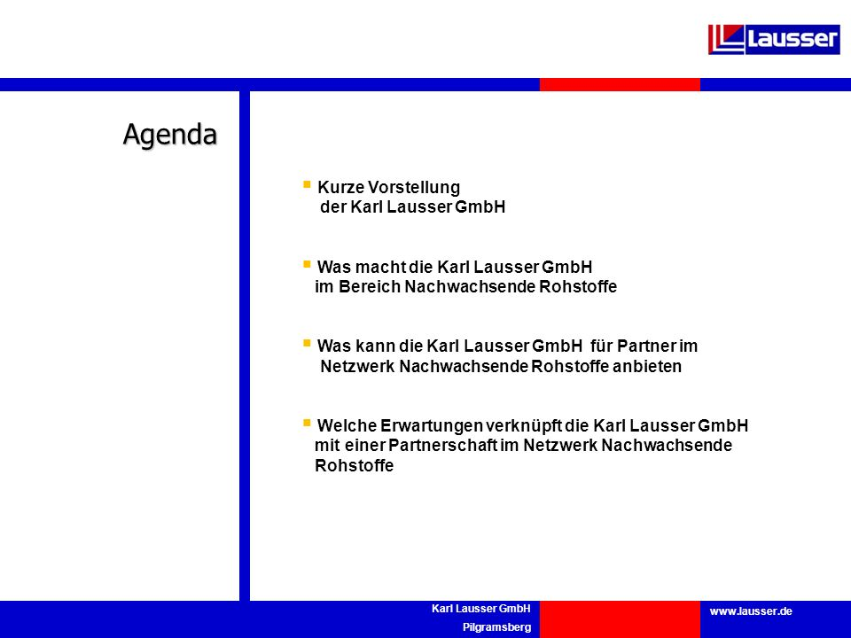 Agenda Kurze Vorstellung der Karl Lausser GmbH