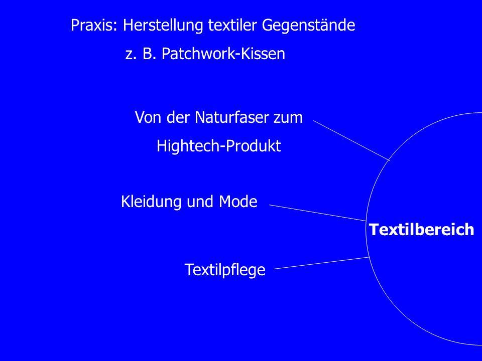 Praxis: Herstellung textiler Gegenstände