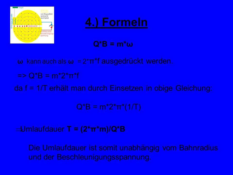 4.) Formeln Q*B = m*ω => Q*B = m*2*π*f