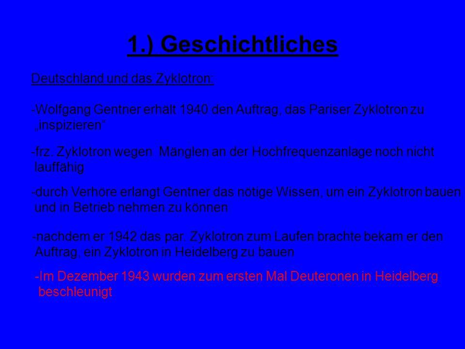 1.) Geschichtliches Deutschland und das Zyklotron: