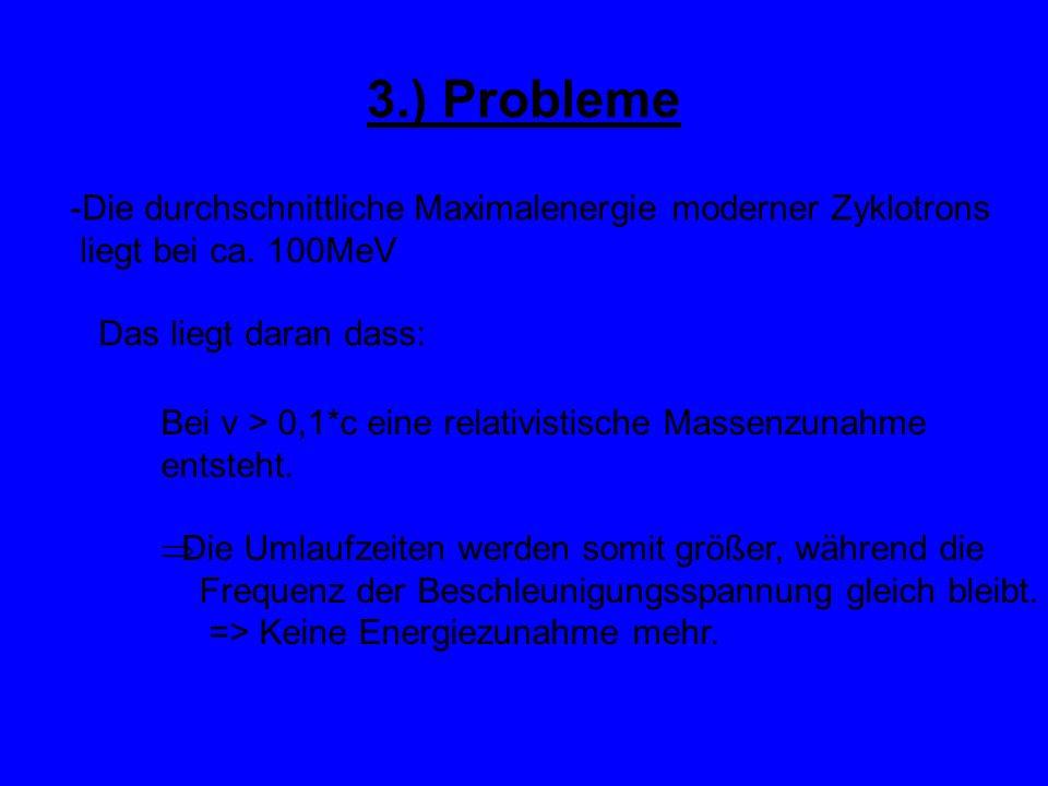 3.) Probleme Die durchschnittliche Maximalenergie moderner Zyklotrons