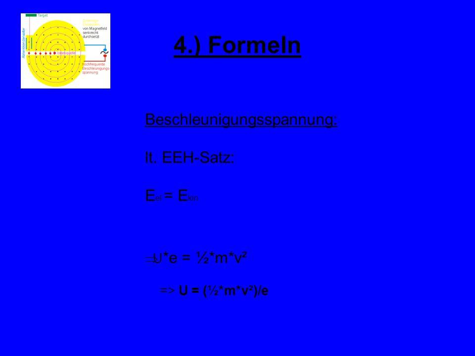4.) Formeln Beschleunigungsspannung: lt. EEH-Satz: Eel = Ekin