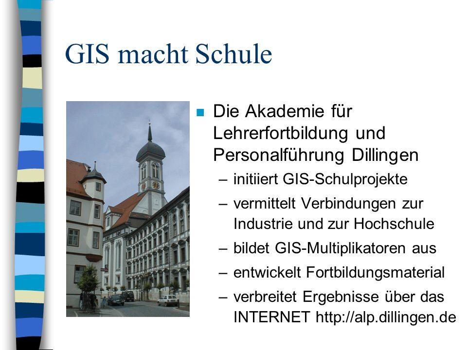 GIS macht Schule Die Akademie für Lehrerfortbildung und Personalführung Dillingen. initiiert GIS-Schulprojekte.