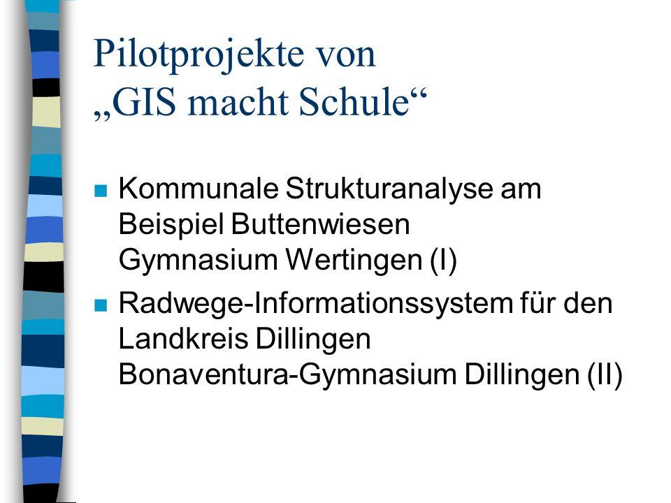 """Pilotprojekte von """"GIS macht Schule"""
