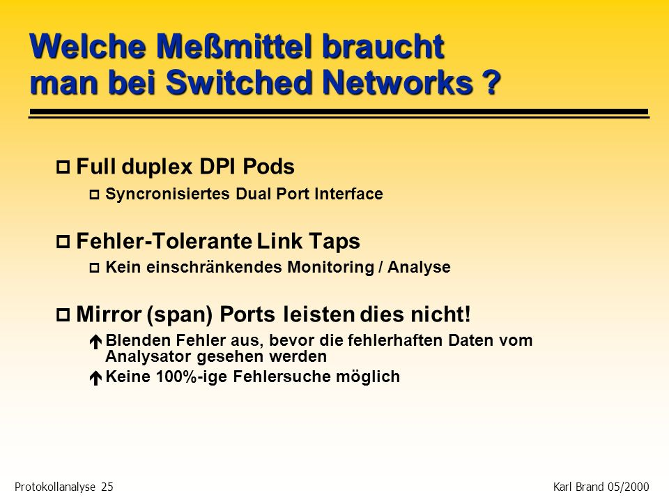 Welche Meßmittel braucht man bei Switched Networks
