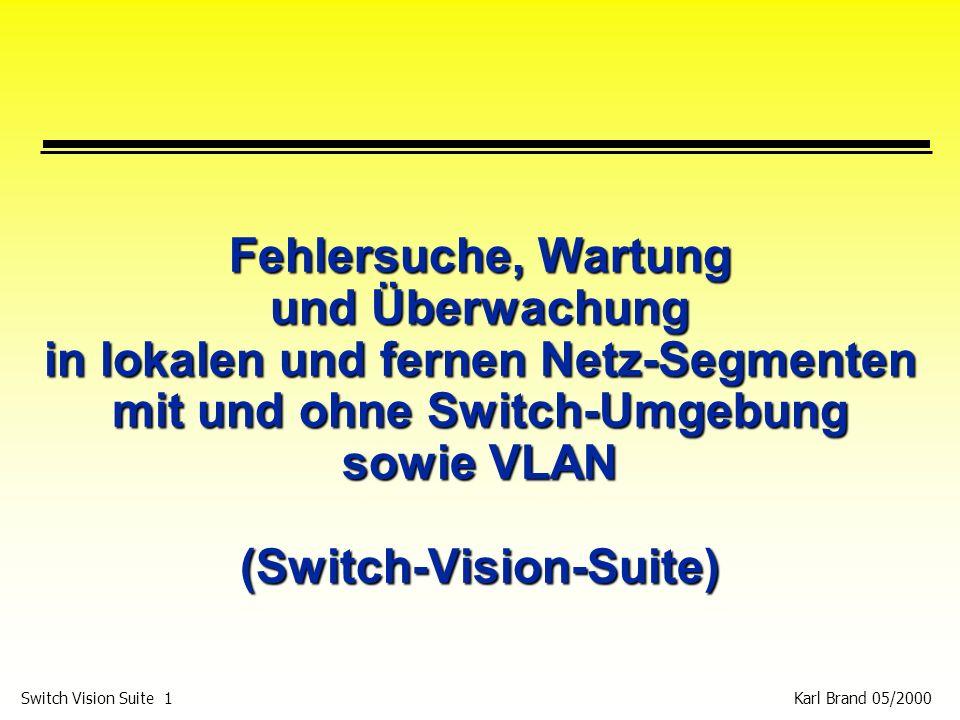Fehlersuche, Wartung und Überwachung in lokalen und fernen Netz-Segmenten mit und ohne Switch-Umgebung sowie VLAN (Switch-Vision-Suite)