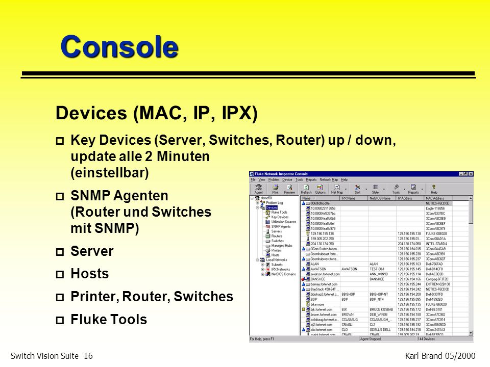 Console Devices (MAC, IP, IPX)