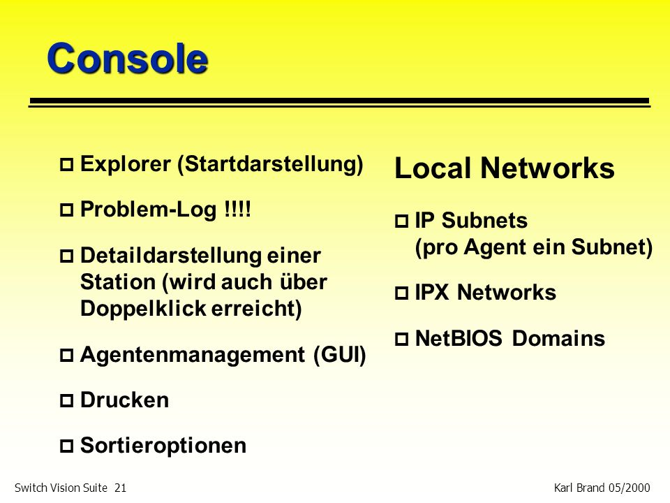 Console Local Networks Explorer (Startdarstellung) Problem-Log !!!!