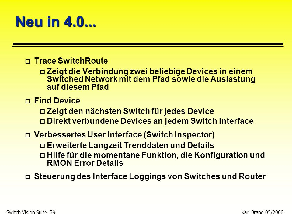 Neu in 4.0... Trace SwitchRoute