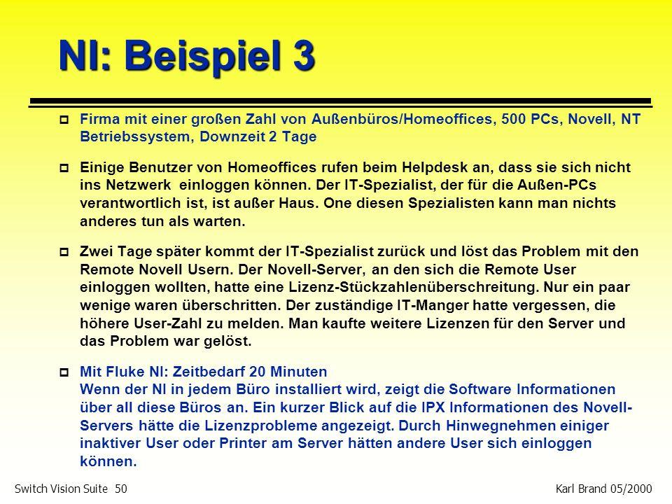 NI: Beispiel 3 Firma mit einer großen Zahl von Außenbüros/Homeoffices, 500 PCs, Novell, NT Betriebssystem, Downzeit 2 Tage.