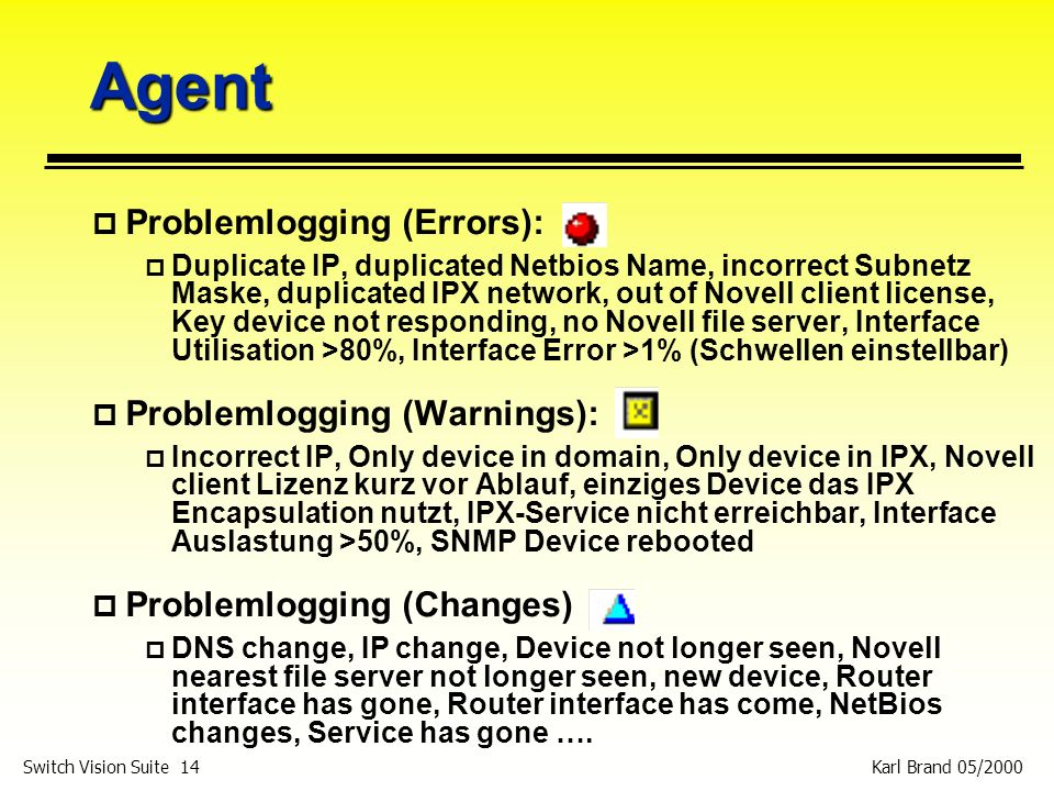 Agent Problemlogging (Errors): Problemlogging (Warnings):